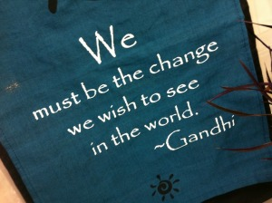 My Guideline: Be the change you wish to see